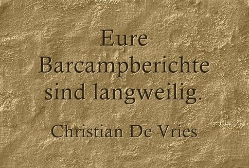 "Zitat von Christian De Vries ""Eure Barcampberichte sind langweilig!"""