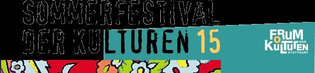 Das Sommerfestival der Kulturen 2015 in Stuttgart steht vor der Türe