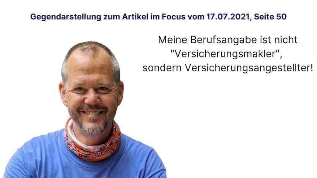 """Gegendarstellung Hubert Mayer zum Focus Artikel Seite 50 Ausgabe 17.07.2021: Beruf ist nicht Versicherungsmakler, sondern """"Versicherungsangestellter"""""""